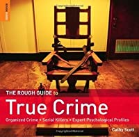 The Rough Guide to True Crime (Rough Guide Reference)