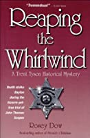 Reaping the Whirlwind: A Trent Tyson Historical Mystery