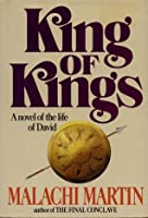 King Of Kings: A Novel Of The Life Of David