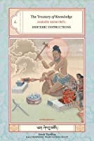 The Treasury Of Knowledge Book 8, Part 4: Esoteric Instructions: Esoteric Instructions Bk.8, Pt. 4