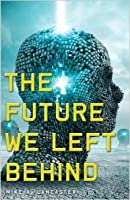 The Future We Left Behind (Point 4, #2)