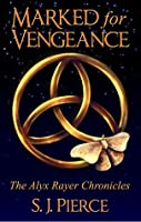 Marked for Vengeance (The Alyx Rayer Chronicles, #1)
