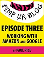 Pimp ur Blog Episode Three: Working with Amazon and Google