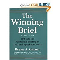 The Winning Brief: 100 Tips for Persuasive Briefing in Trial and Appellate Courts [Hardcover]
