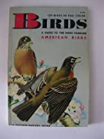 129 Birds in Full Color, Birds, A Guide to the Most Familiar American Birds