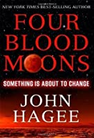 Four Blood Moons: Something is About to Change by Hagee. John ( 2013 ) Paperback