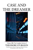 Case and the Dreamer (Complete Stories, Vol 13)