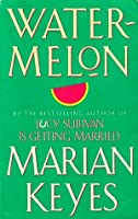Watermelon (Walsh Family, #1)