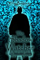 The Shadow Watcher