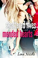 Shattered Lives Mended Hearts (The One Series)