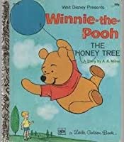 The Honey Tree (Winnie-The-Pooh: A Little Golden Book)