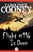 116 b book by caroline cooney down essay flight Book flight #116 is down (caroline b cooney) ready for download seventeen-year-old patrick is a junior emt, fully qualified to deliver babies and give cpr but.