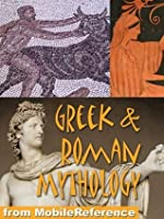 Greek and Roman Mythology. History, Art, Reference. Heracles, Zeus, Jupiter, Juno, Apollo, Venus, Cyclops, Titans. FREE first chapter in the trial version (Mobi Reference)