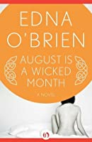 August Is a Wicked Month: A Novel