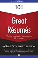 101 Great Resumes: Winning Resumes for Any Situation, Job, or Career