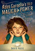 Abby Carnelia's One and Only Magical Power