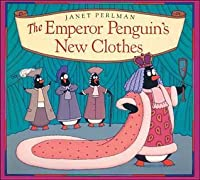 Emperor Penguin's New Clothes, The
