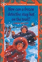 How Can a Frozen Detective Stay Hot on the Trail?