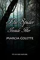 The Spider Inside Her
