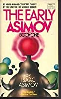 The Early Asimov: Book One