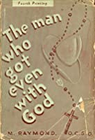 The man who got even with God;: The life of an American Trappist (Religion and culture series; Joseph Husslein ... general editor)