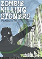 Zombie Killing Stoners, Episode 1: Rescuing the Samoan Princess