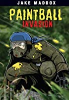 Jake Maddox: Paintball Invasion: 0 (Jake Maddox Sports Stories)