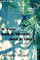 A Year and a Month and a Day