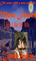 Most Feared: How I Met My Wife