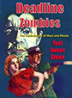 Deadline Zombies: The Adventures of Maxi and Moxie