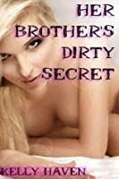 Her Brother's Dirty Secret
