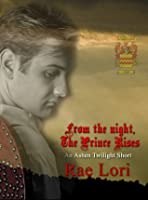 From the Night, the Prince Rises (An Ashen Twilight Prequel Short)