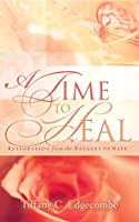 A Time to Heal: Restoration from the Ravages of Rape