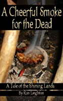 A Cheerful Smoke for the Dead
