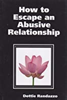 How to Escape an Abusive Relationship