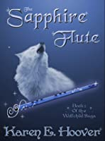 The Sapphire Flute: Book 1 of The Wolfchild Saga