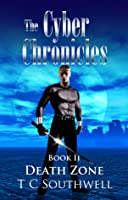 The Cyber Chronicles Book II: Death Zone