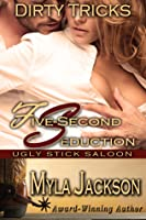 Dirty Tricks: Five-Second Seduction