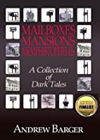 Mailboxes: Mansions - Memphistopheles: A Collection of Dark Tales