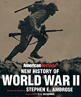 The American Heritage New History of World War II