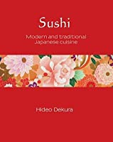 Sushi: Modern and Traditional Japanese Cuisine