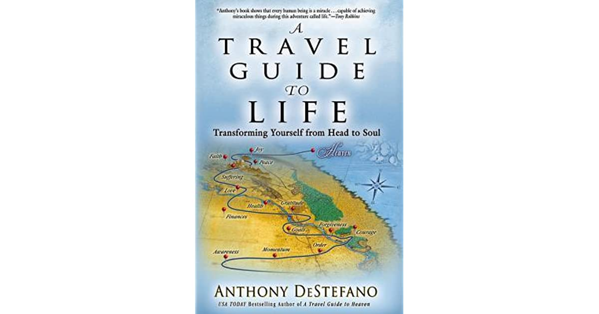 A Travel Guide to Life: Transforming Yourself from Head to ...