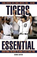Tigers Essential (Essential: Everything You Need to Know to be a Real Fan)