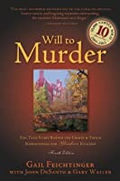 Will to Murder: The True Story Behind the Crimes & Trials Surrounding the Glensheen Killings