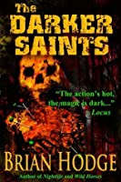 The Darker Saints