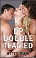 DP Double Teamed: Daddy's Girl #3 - Daughter Sex, Brother Sister Sex and Daddy Sex Erotica Story