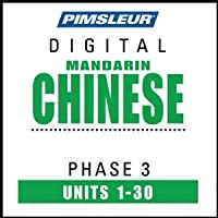 Chinese (Mandarin) Phase 3, Units 1-30: Learn to Speak and Understand Mandarin Chinese with Pimsleur Language Programs