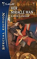 Her Miracle Man (Silhouette Special Edition)