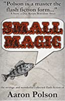 Small Magic: Collected Short Stories