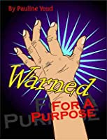Warned for a Purpose